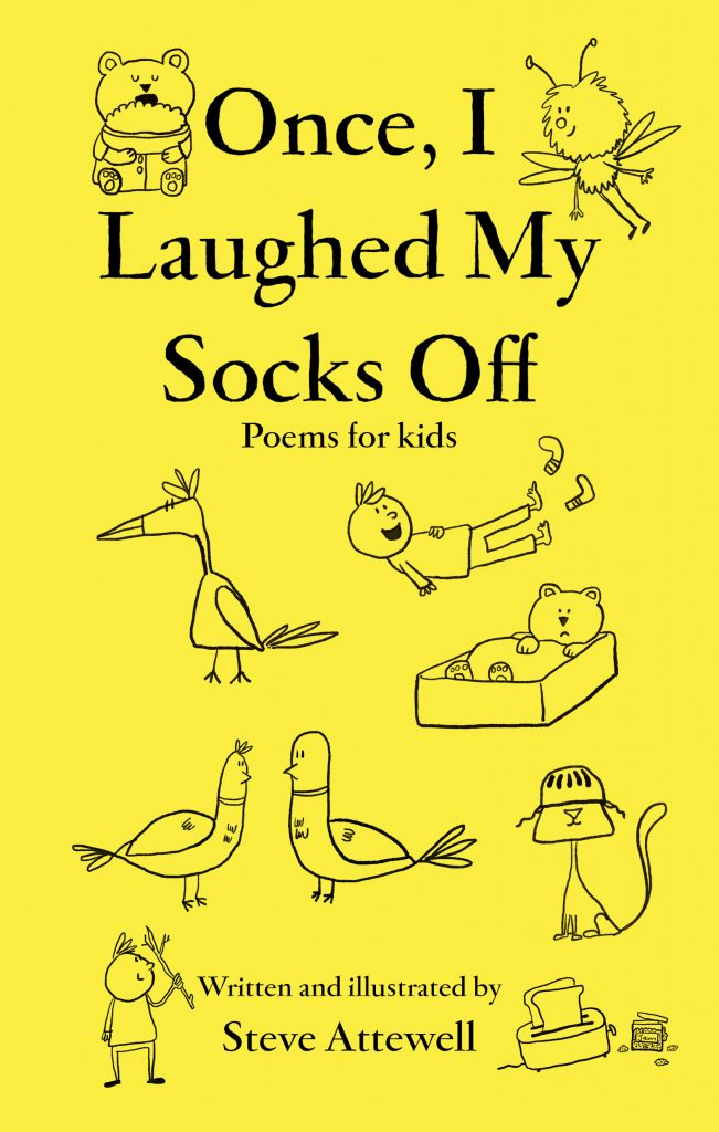 Children's poetry book. Once I Laughed My Socks Off by Steve Attewell