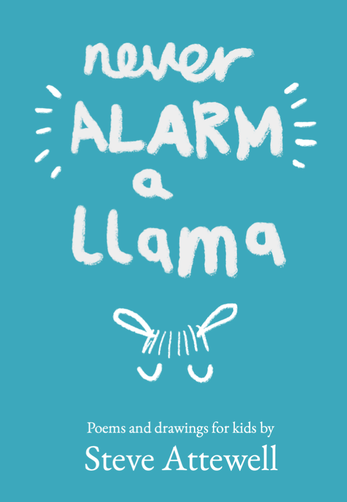 Poetry book cover. Never Alarm A Llama - Poems and Drawings for kids by Steve Attewell